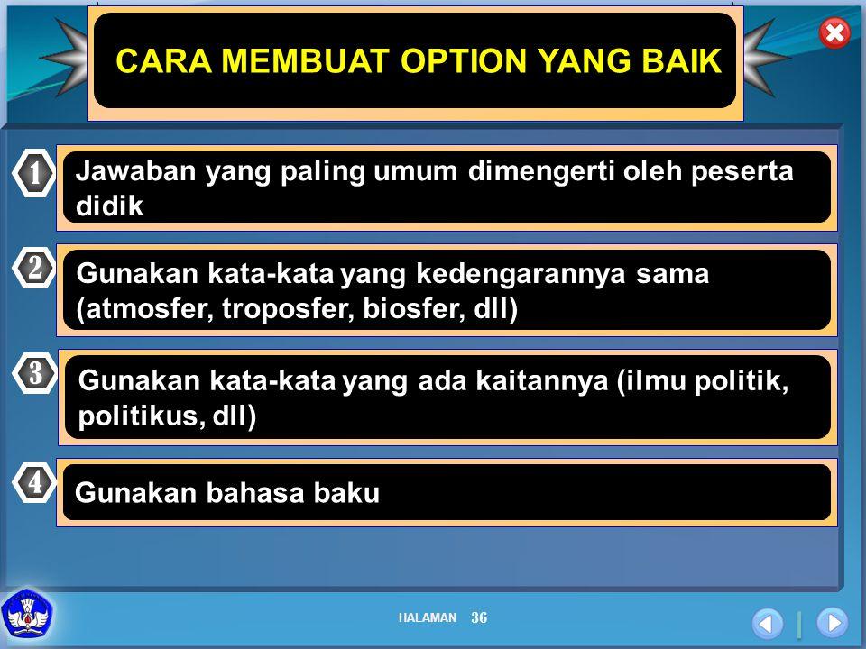 HALAMAN 36 CARA MEMBUAT OPTION YANG BAIK 1 Jawaban yang paling umum dimengerti oleh peserta didik 2 Gunakan kata-kata yang kedengarannya sama (atmosfe