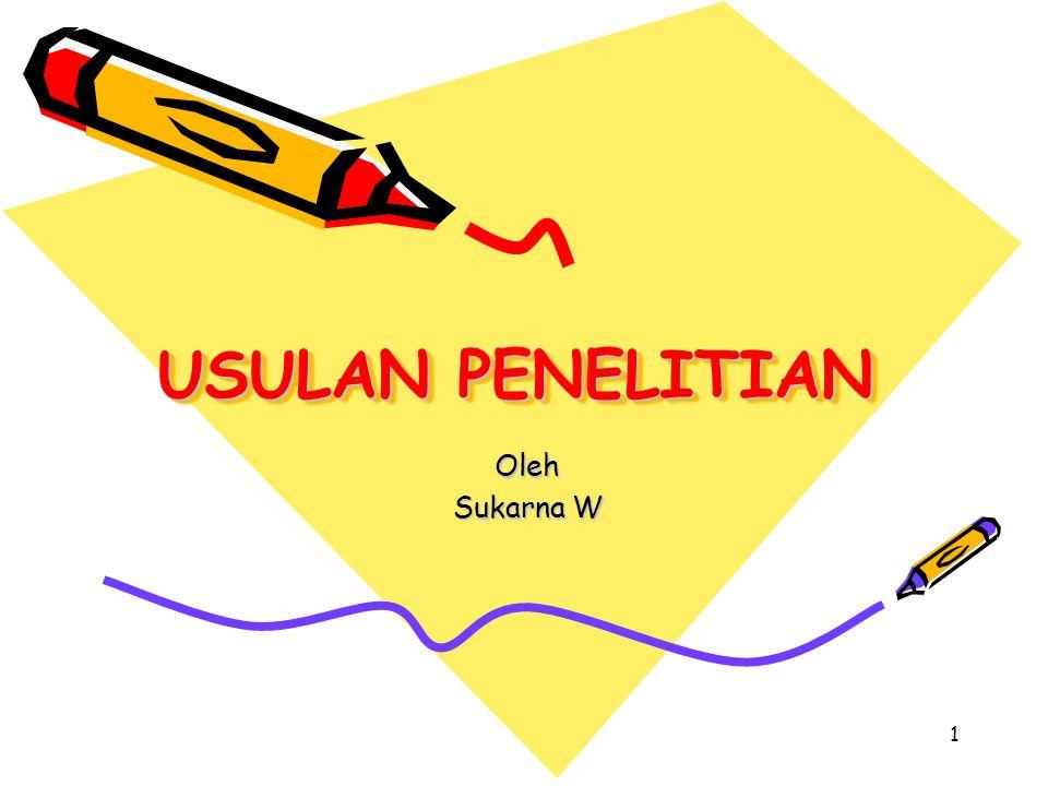 1 USULAN PENELITIAN Oleh Sukarna W