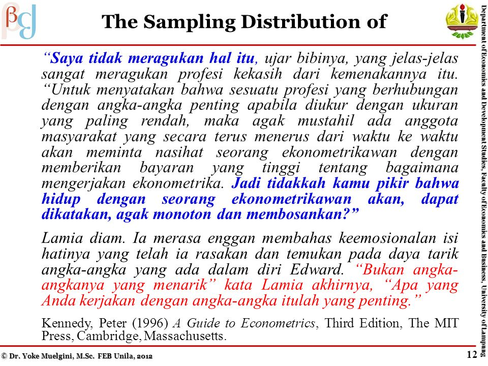 Figure 4.3 Normal Distributions © Dr. Yoke Muelgini, M.Sc. FEB Unila, 2012 Department of Economics and Development Studies, Faculty of Economics and B