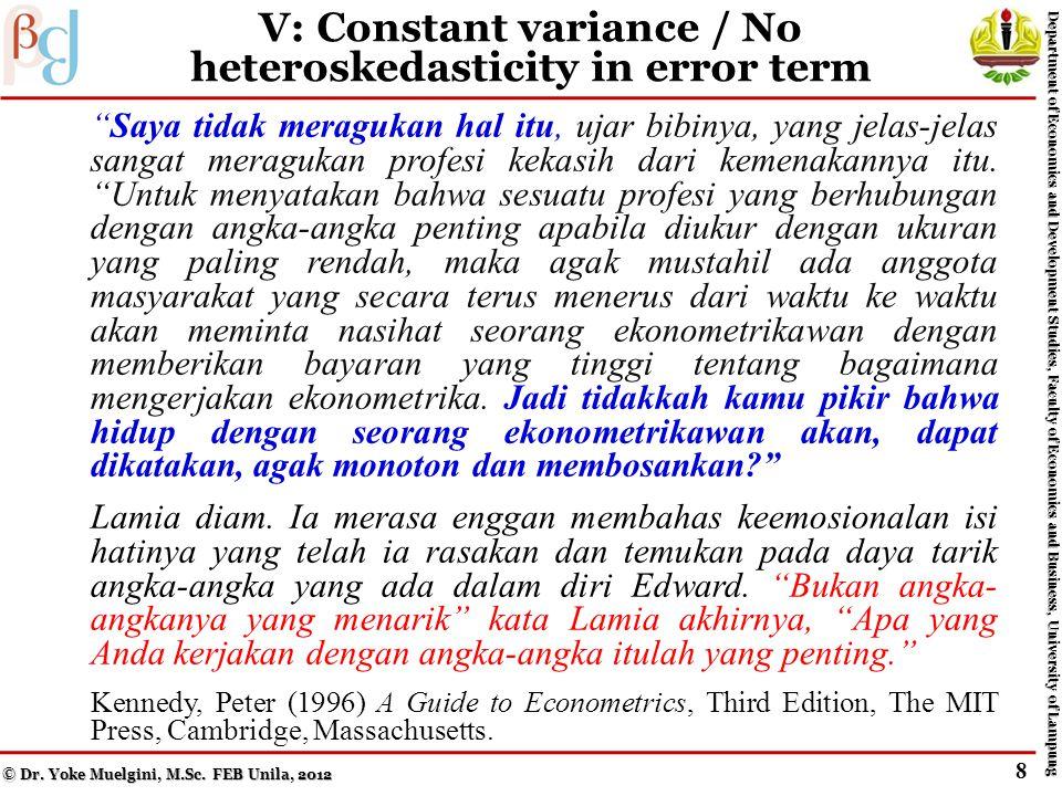 IV: No serial correlation of error term Saya tidak meragukan hal itu, ujar bibinya, yang jelas-jelas sangat meragukan profesi kekasih dari kemenakannya itu.
