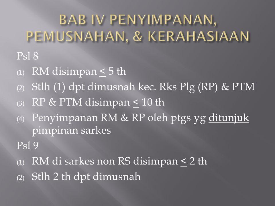 Psl 8 (1) RM disimpan < 5 th (2) Stlh (1) dpt dimusnah kec. Rks Plg (RP) & PTM (3) RP & PTM disimpan < 10 th (4) Penyimpanan RM & RP oleh ptgs yg ditu
