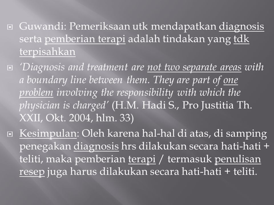  Guwandi: Pemeriksaan utk mendapatkan diagnosis serta pemberian terapi adalah tindakan yang tdk terpisahkan  'Diagnosis and treatment are not two se