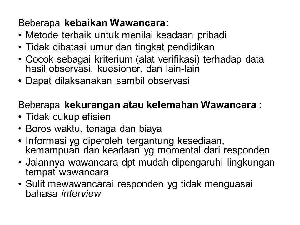 Beberapa kebaikan Wawancara: Metode terbaik untuk menilai keadaan pribadi Tidak dibatasi umur dan tingkat pendidikan Cocok sebagai kriterium (alat ver