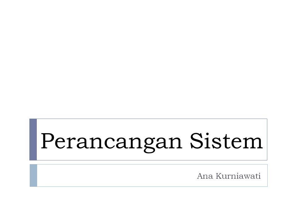 Langkah-langkah Desain Input 12/14/2014 1.Menentukan kebutuhan input dari sistem baru 2.