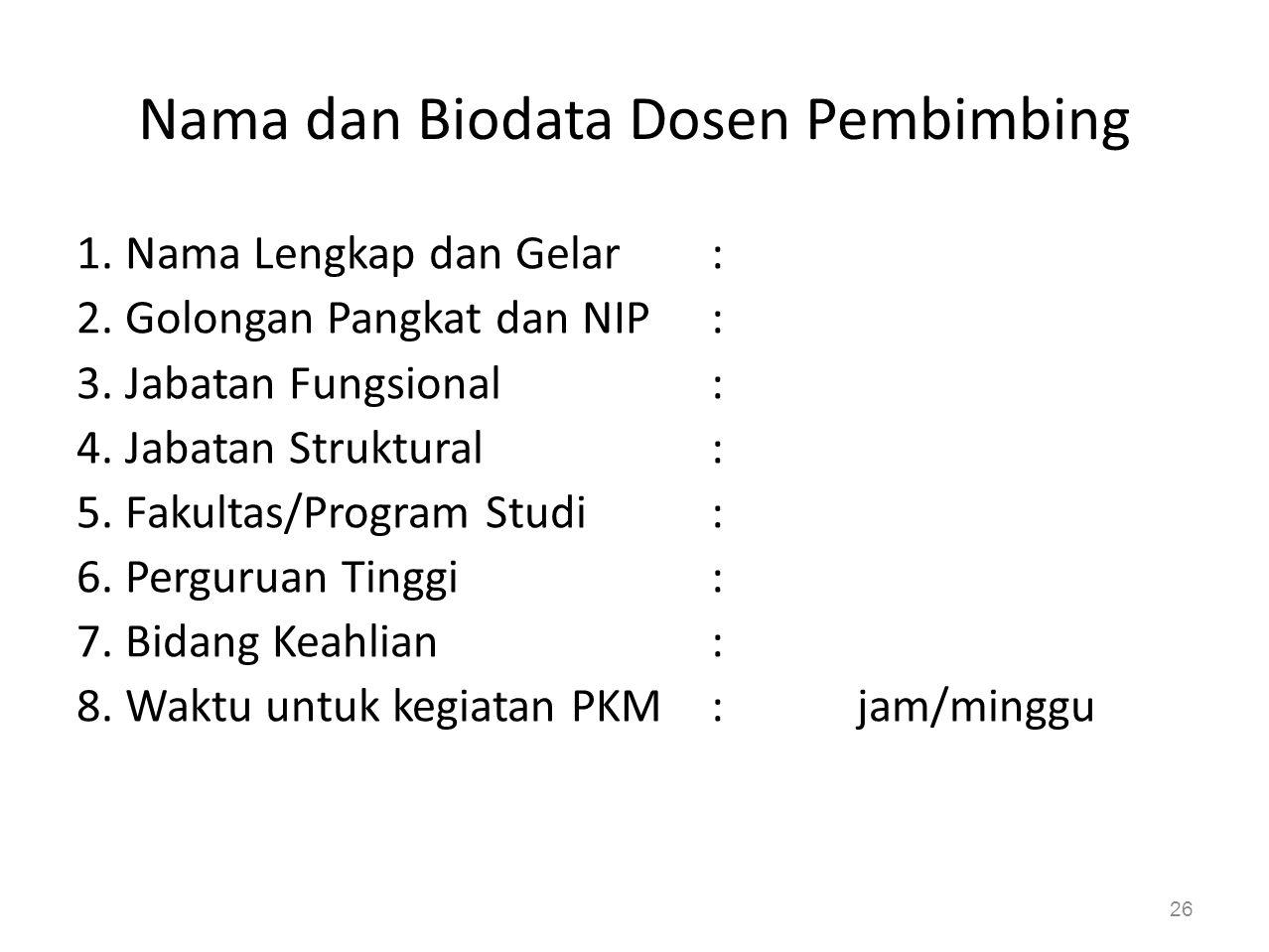 Nama dan Biodata Ketua dan Anggota Kelompok 1. Ketua Pelaksana Kegiatan a.
