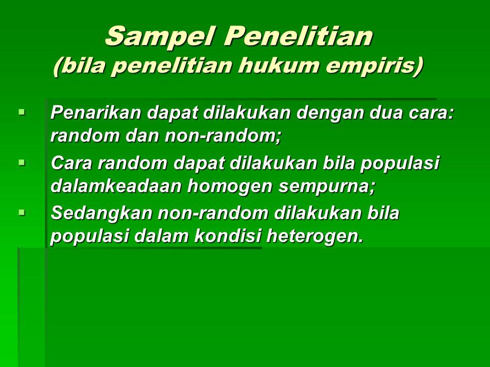 Penarikan Sampel Secara Random  Simpel random sampling;  dengan undian;  dengan tabel bilangan random;  available sampling.