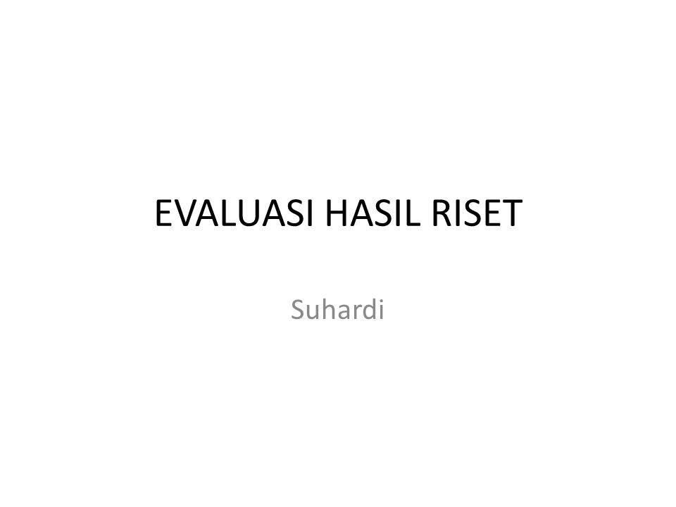EVALUASI HASIL RISET Suhardi