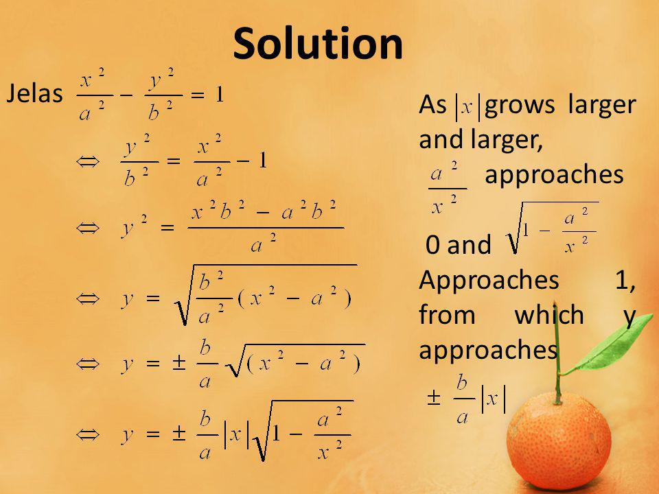 Solution Jelas Asgrows larger and larger, approaches 0 and Approaches 1, from which y approaches