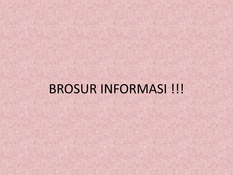 BROSUR INFORMASI !!!