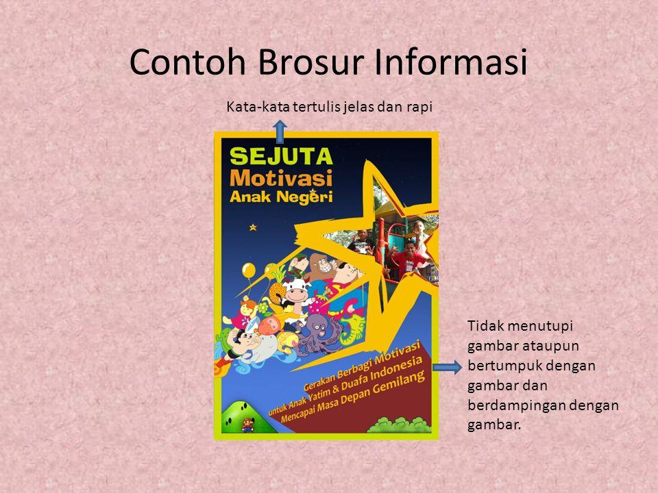 Contoh Brosur Informasi Kata-kata tertulis jelas dan rapi Tidak menutupi gambar ataupun bertumpuk dengan gambar dan berdampingan dengan gambar.