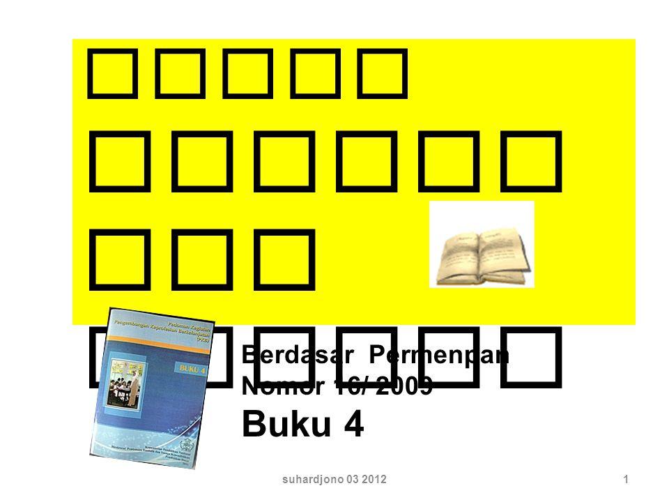 suhardjono 03 201232 LATIHAN Menghitung AK Publikasi Ilmiah Berdasar Permenpan Nomor 16/ 2009 Buku 4