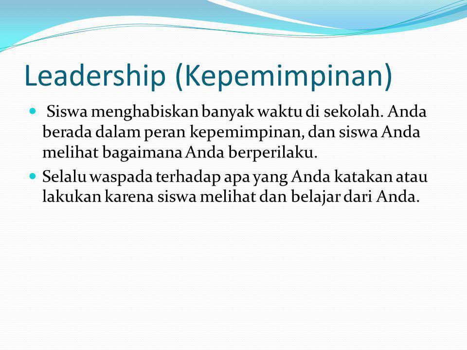 Leadership (Kepemimpinan) Siswa menghabiskan banyak waktu di sekolah.