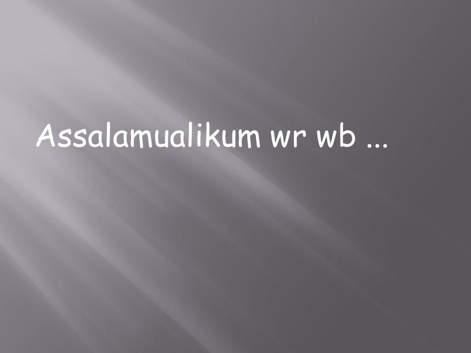 Assalamualikum wr wb...