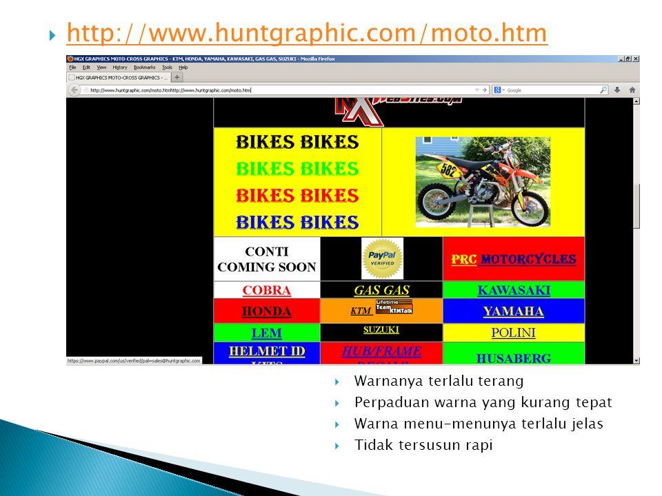  http://www.huntgraphic.com/moto.htm http://www.huntgraphic.com/moto.htm  Warnanya terlalu terang  Perpaduan warna yang kurang tepat  Warna menu-menunya terlalu jelas  Tidak tersusun rapi