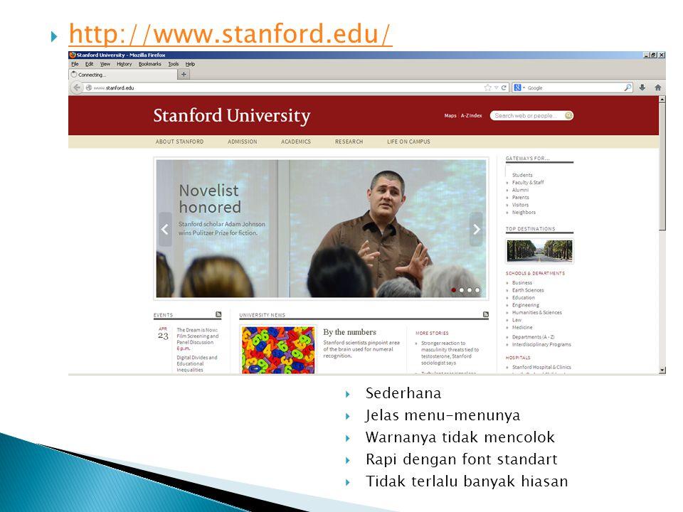  http://www.stanford.edu/ http://www.stanford.edu/  Sederhana  Jelas menu-menunya  Warnanya tidak mencolok  Rapi dengan font standart  Tidak terlalu banyak hiasan