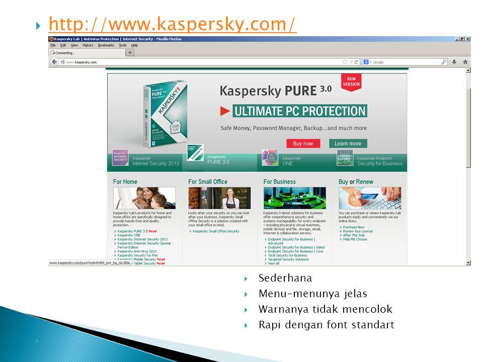  http://www.kaspersky.com/ http://www.kaspersky.com/  Sederhana  Menu-menunya jelas  Warnanya tidak mencolok  Rapi dengan font standart 