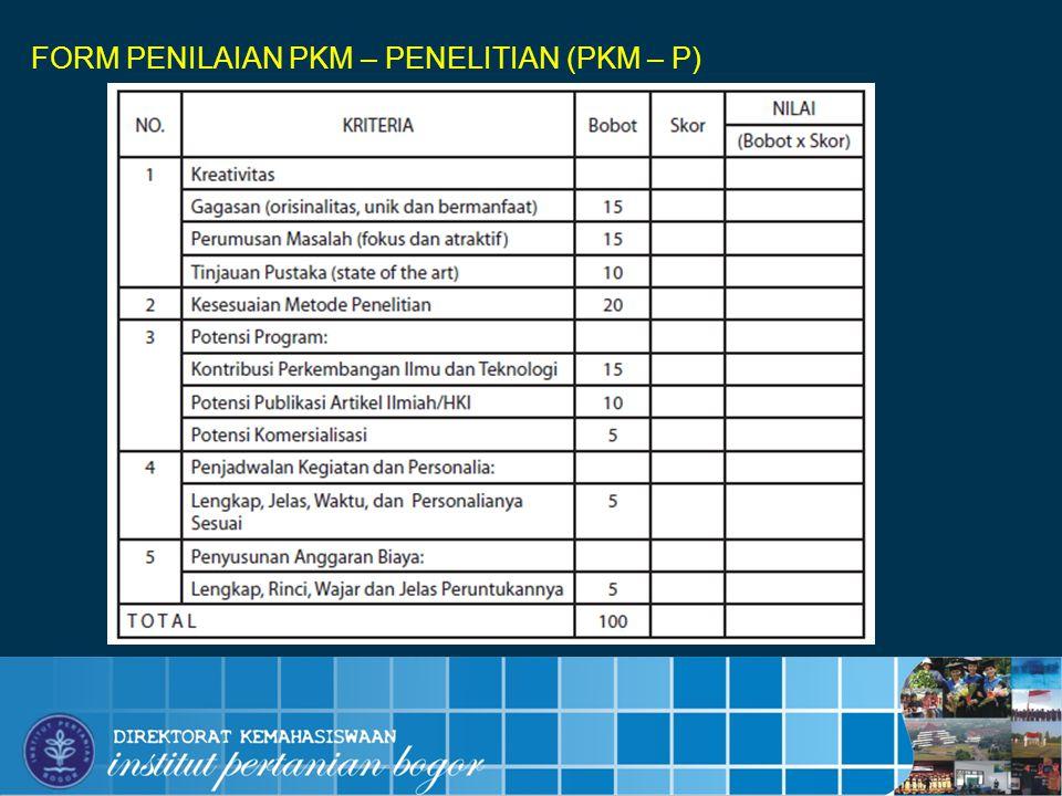 INSTITUT PERTANIAN BOGOR 12 FORM PENILAIAN PKM – PENELITIAN (PKM – P)