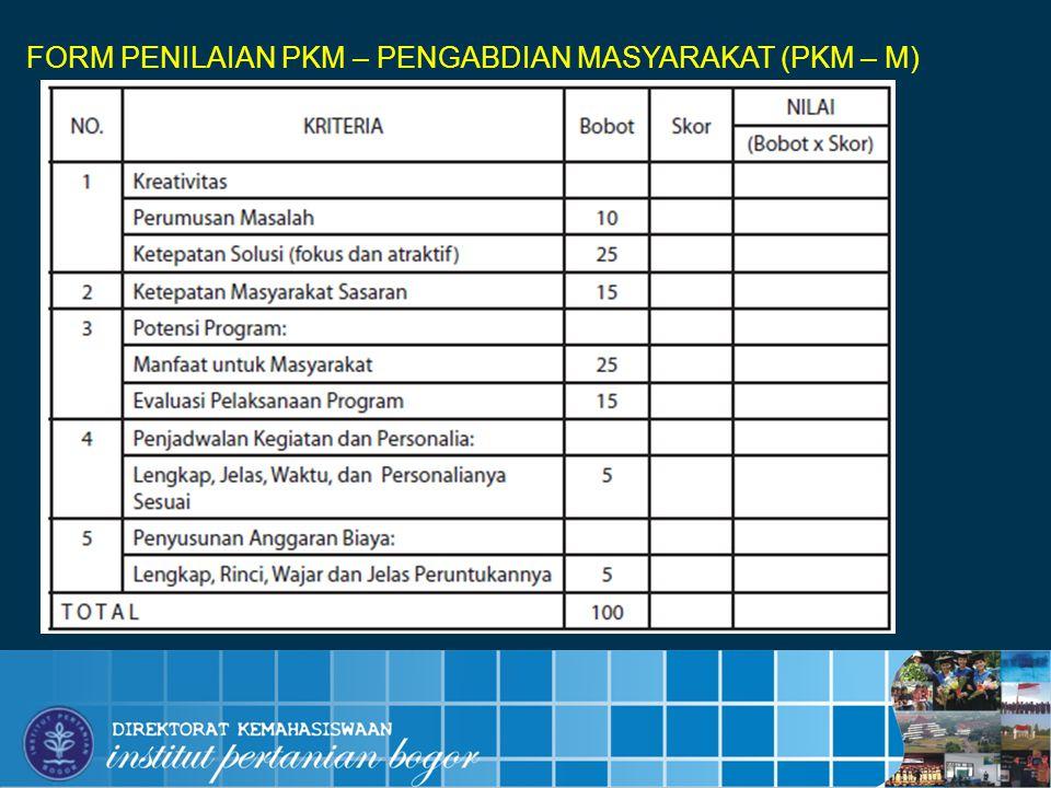 INSTITUT PERTANIAN BOGOR 15 FORM PENILAIAN PKM – PENGABDIAN MASYARAKAT (PKM – M)