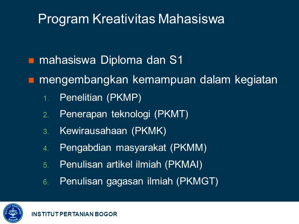 Program Kreativitas Mahasiswa mahasiswa Diploma dan S1 mengembangkan kemampuan dalam kegiatan 1.