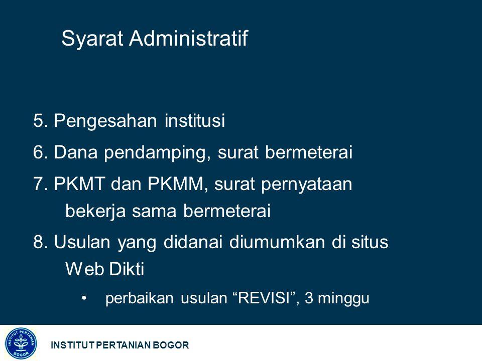 INSTITUT PERTANIAN BOGOR Syarat Administratif 5.Pengesahan institusi 6.