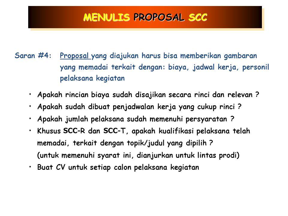 MENULIS PROPOSAL SCC Saran #3:Proposal yang akan diajukan harus mampu menjelaskan bagaimana rencana kegiatan nantinya akan dilaksanakan tanpa menimbulkan keraguan akan terjadinya kegagalan pelaksanaan kegiatan Alat dan bahan apa saja yang diperlukan untuk pelaksanaan .