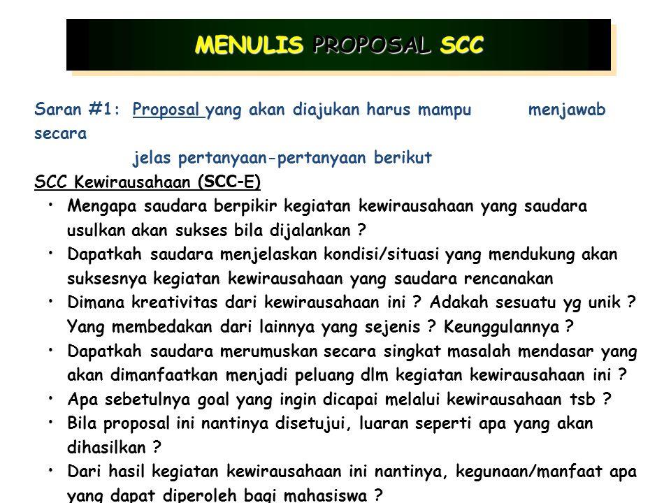 Saran #1:Proposal yang akan diajukan harus mampu menjawab secara jelas pertanyaan-pertanyaan berikut SCC Penerapan Teknologi ( SCC- T) Siapa penerima