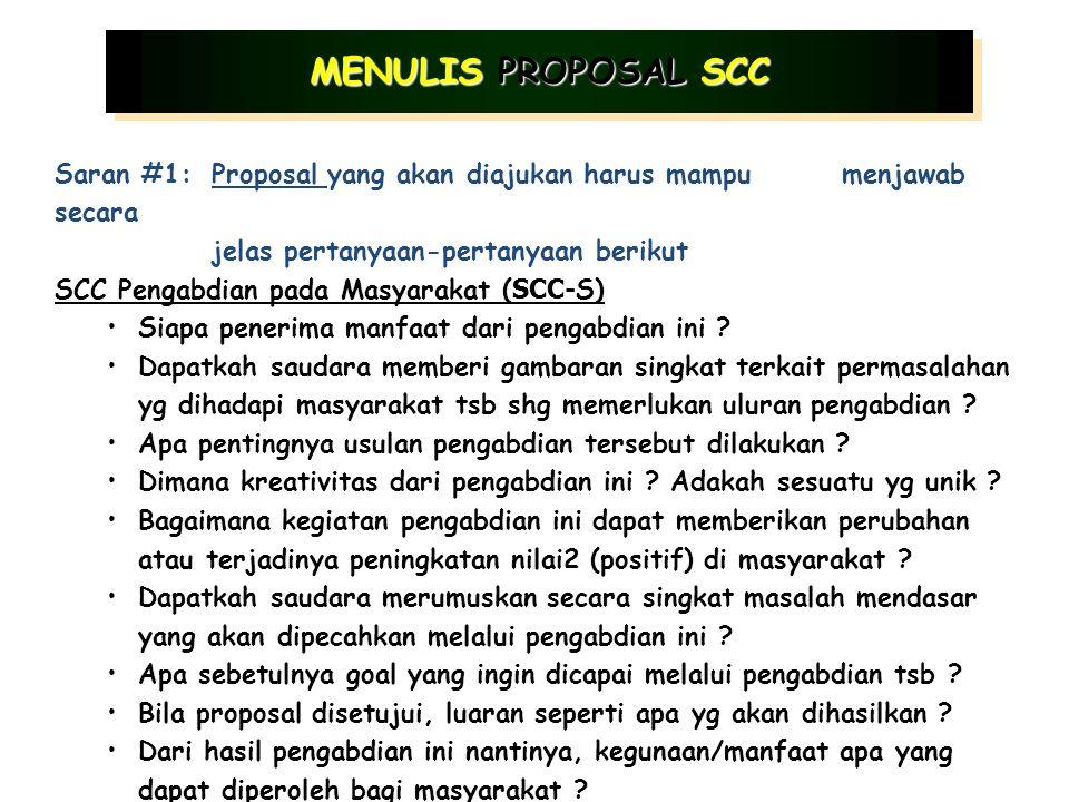 Saran #1:Proposal yang akan diajukan harus mampu menjawab secara jelas pertanyaan-pertanyaan berikut SCC Kewirausahaan ( SCC- E) Mengapa saudara berpikir kegiatan kewirausahaan yang saudara usulkan akan sukses bila dijalankan .