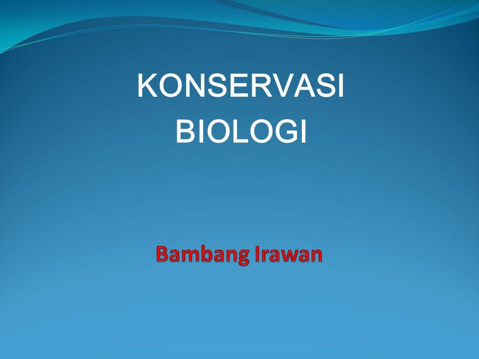 KONSERVASI BIOLOGI