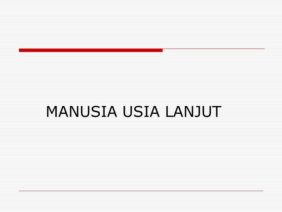MANUSIA USIA LANJUT
