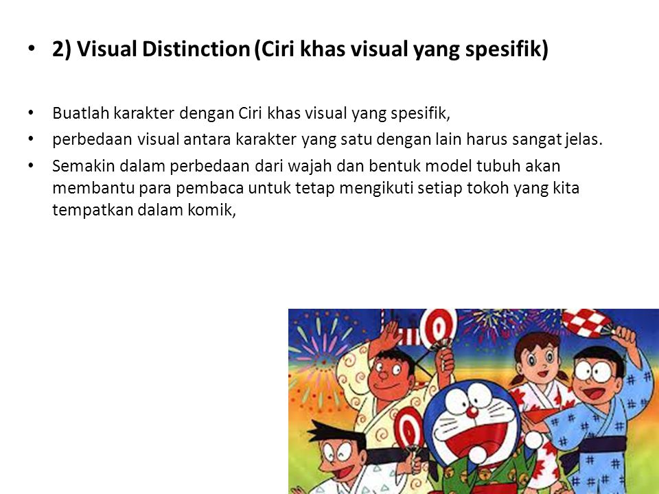 2) Visual Distinction (Ciri khas visual yang spesifik) Buatlah karakter dengan Ciri khas visual yang spesifik, perbedaan visual antara karakter yang s