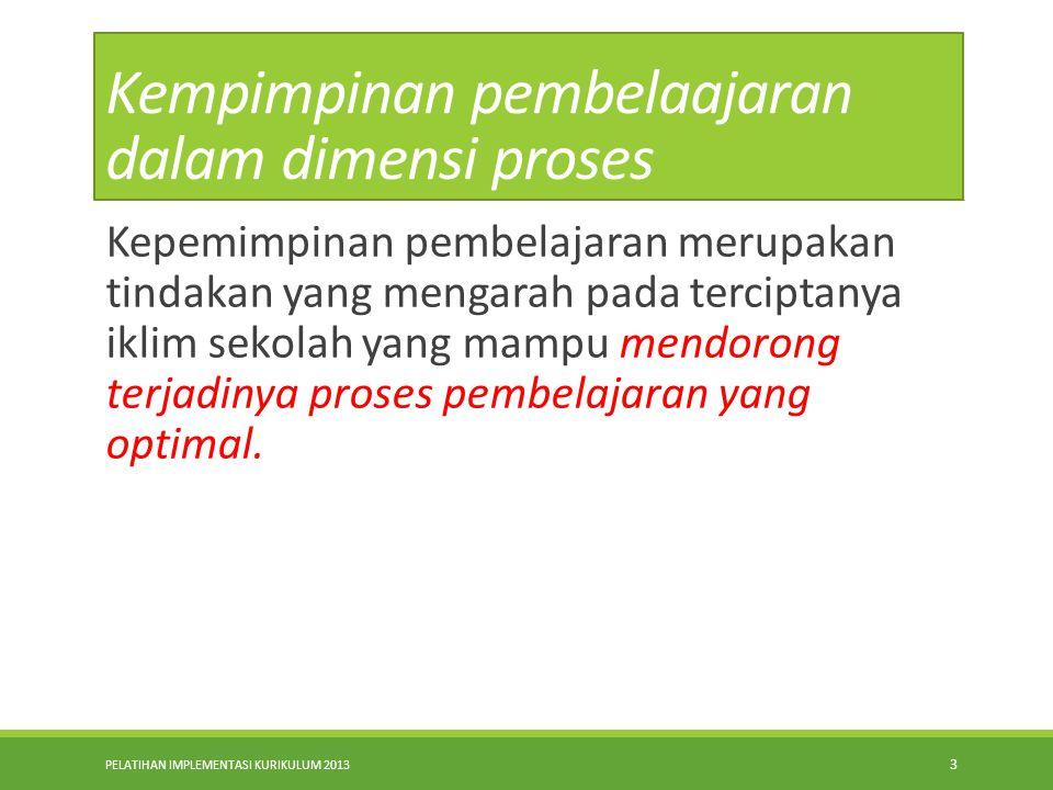 PELATIHAN IMPLEMENTASI KURIKULUM 2013 2 PENGERTIAN KEPEMIMPINAN PEMBELAJARAN (Eggen & Kauchak 2004). Tindakan yang dilakukan (Kepala sekolah) untuk me