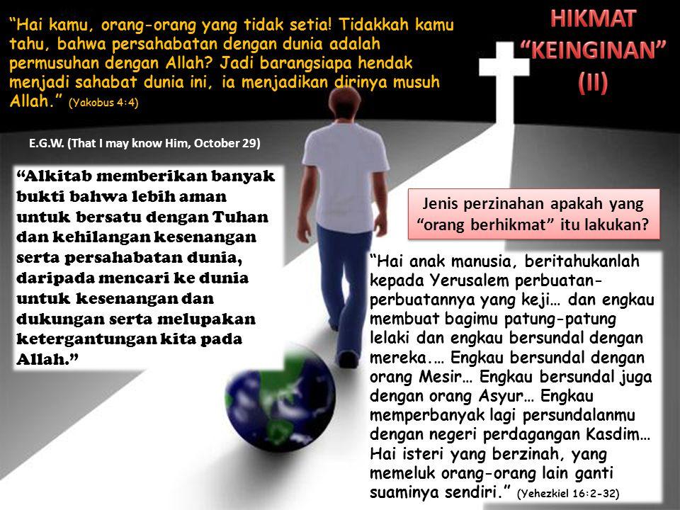 """Hai kamu, orang-orang yang tidak setia! Tidakkah kamu tahu, bahwa persahabatan dengan dunia adalah permusuhan dengan Allah? Jadi barangsiapa hendak m"