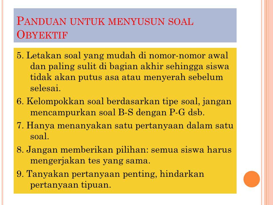 P ANDUAN UNTUK MENYUSUN SOAL O BYEKTIF 5.
