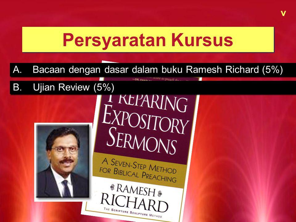 Persyaratan Kursus A.Bacaan dengan dasar dalam buku Ramesh Richard (5%) v B.Ujian Review (5%)