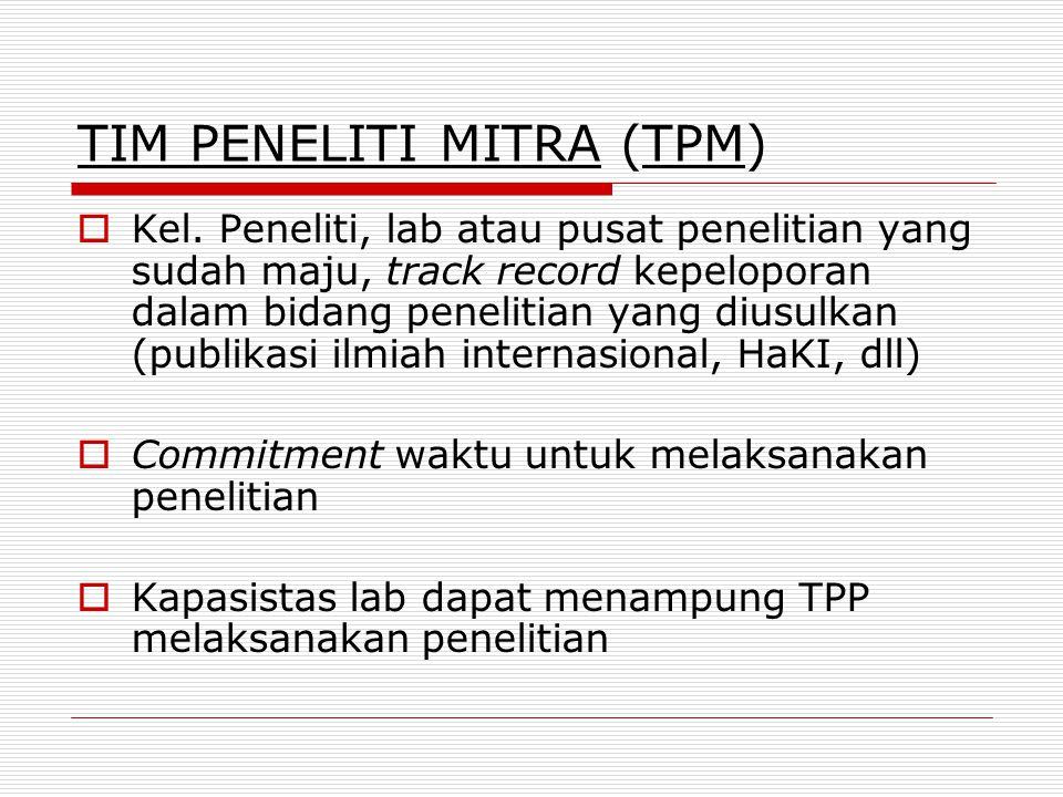 TIM PENELITI PENGUSUL (TPP) Dosen PTN maupun PTS yang memenuhi syarat sbb: a.Bergelar S2 dan/atau S3 b.Dari kelompok peneliti yang baru berkembang c.T