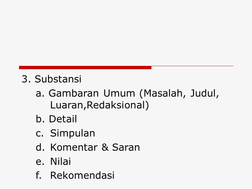 REVIEWER I. Jakarta, 332 -> 312 II. Surabaya, 220 ->189 PERHATIAN 1.Penilaian pada dokumen proposal, bukan pengusul. 2.Pertama, periksa: a. Sistematik