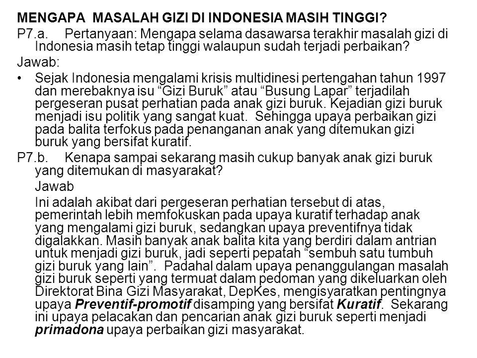 MENGAPA MASALAH GIZI DI INDONESIA MASIH TINGGI? P7.a. Pertanyaan: Mengapa selama dasawarsa terakhir masalah gizi di Indonesia masih tetap tinggi walau