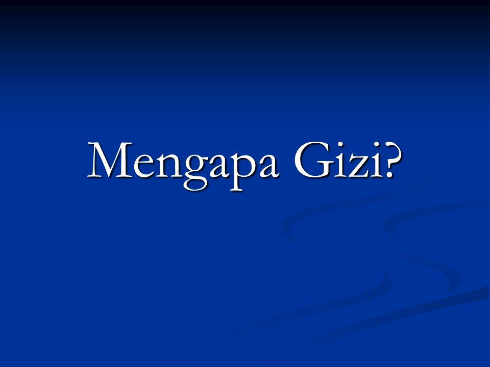 Mengapa Gizi?