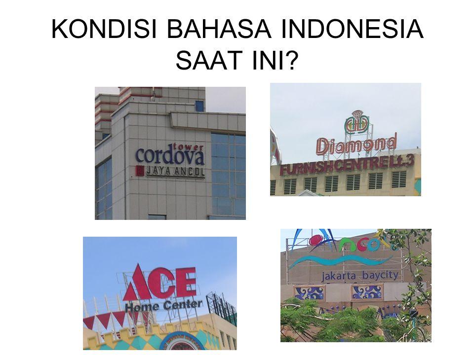 KONDISI BAHASA INDONESIA SAAT INI?