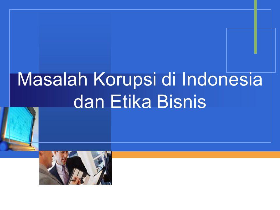 Masalah Korupsi di Indonesia dan Etika Bisnis
