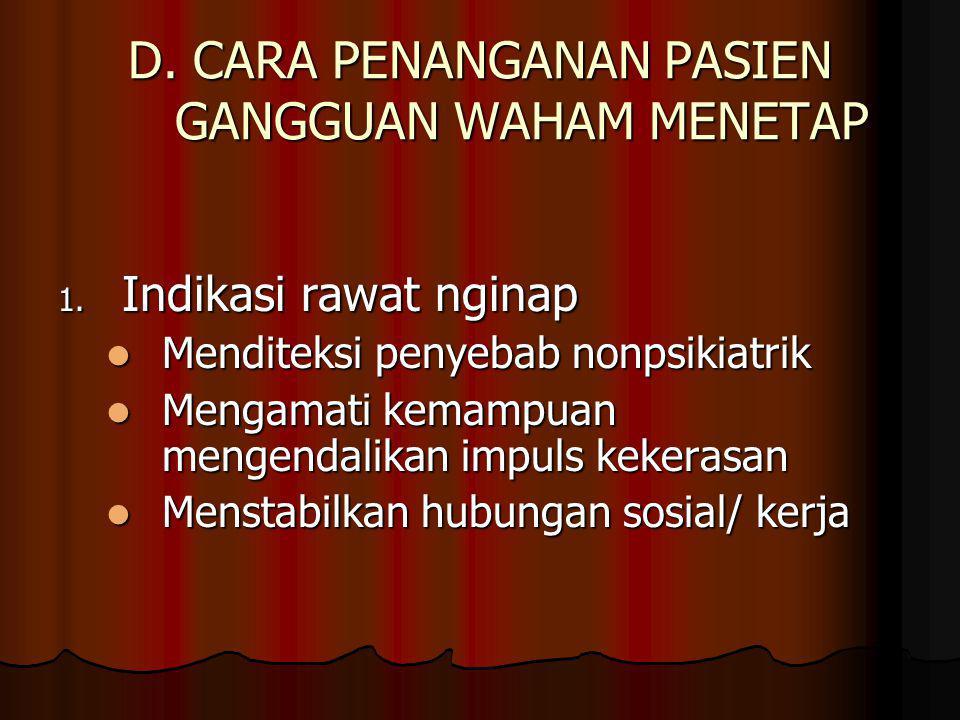 D.CARA PENANGANAN PASIEN GANGGUAN WAHAM MENETAP 1.