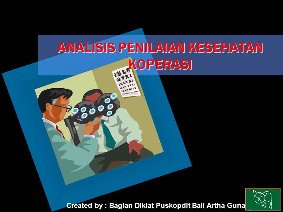 Analisis Penilaian Kesehatan Koperasi HAL-HAL YANG PERLU DIPERHATIKAN DALAM LINGKUP PENILAIAN KOPERASI  PERMODALAN  ASSET  PINJAMAN YANG BERISIKO  VOLUME PINJAMAN ANGGOTA  RISIKO PINJAMAN BERMASALAH  PENDAPATAN OPERASIONAL  BEBAN OPERASIONAL  DANA YANG DITERIMA