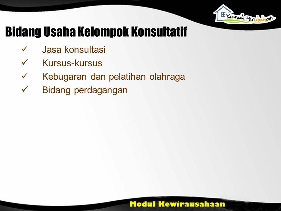 Bidang Usaha Kelompok Konsultatif Jasa konsultasi Kursus-kursus Kebugaran dan pelatihan olahraga Bidang perdagangan
