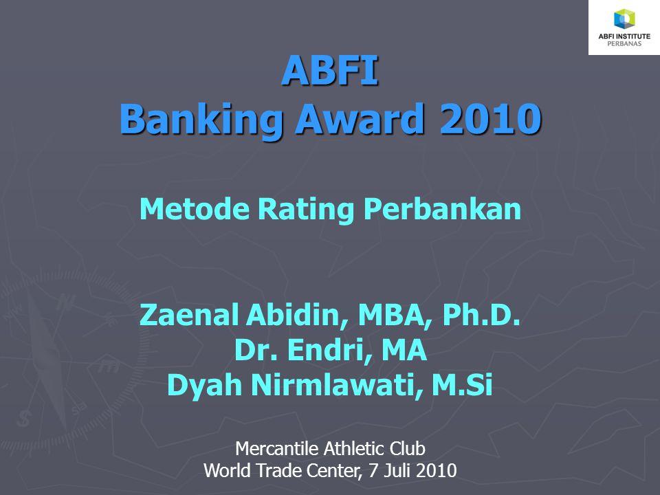 ABFI Banking Award 2010 Metode Rating Perbankan Zaenal Abidin, MBA, Ph.D.