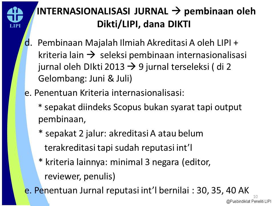 9 a.Sosialisasi peningkatan mutu dengan memperhatikan etika  Perka LIPI No.06/2013 Kode Etik Peneliti Nasional b.Sosialisasi pentingnya mempunyai On