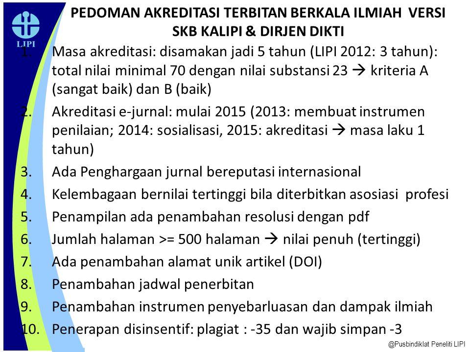 10 d. Pembinaan Majalah Ilmiah Akreditasi A oleh LIPI + kriteria lain  seleksi pembinaan internasionalisasi jurnal oleh DIkti 2013  9 jurnal tersele