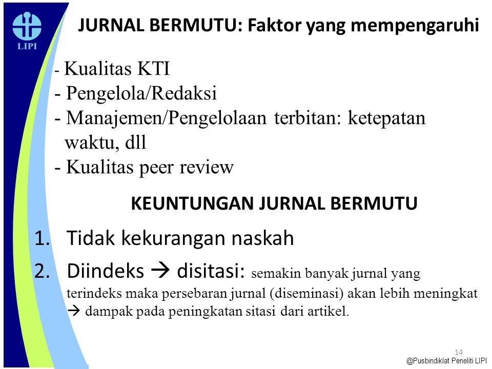 KIAT MENJADI JURNAL ILMIAH TERINDEKS LEMBAGA PENGINDEKS INTERNASIONAL Pusbindiklat Peneliti-LIPI, Cibinong, 19 Desember 2013 Prof.Dr. EnnySudarmonowat