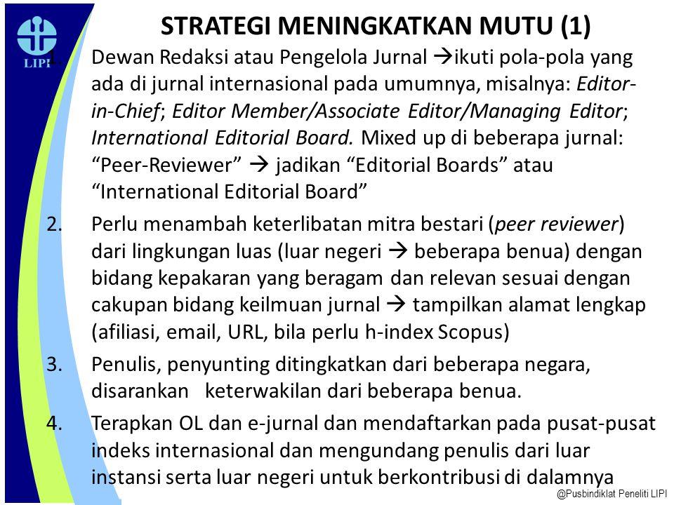 1.Jurnal Atom Indonesia (BATAN) 2.Reindwardtia: - a journal on taxonomic botany plant sociology and ecology (LIPI) 3.MEV: Journal of Mechatronics, Ele