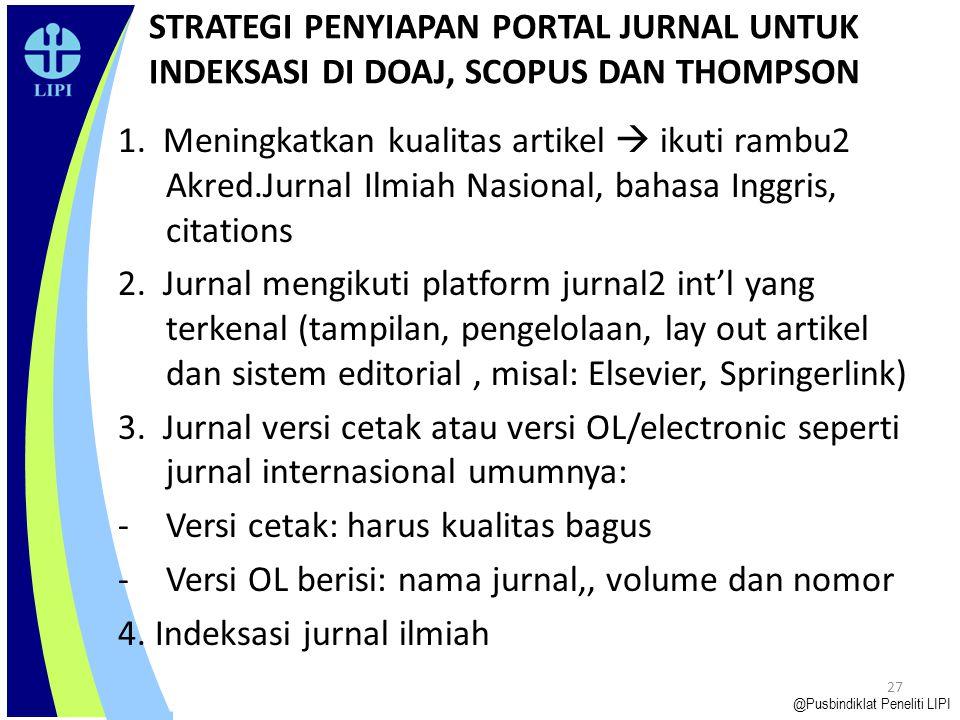 26 - Kualitas artikel yang baik (struktur, substansi, bahasa) -Jurnal di- OL – kan  agar mudah dicari di internet -Jurnal diindeksasi (nasional-inter