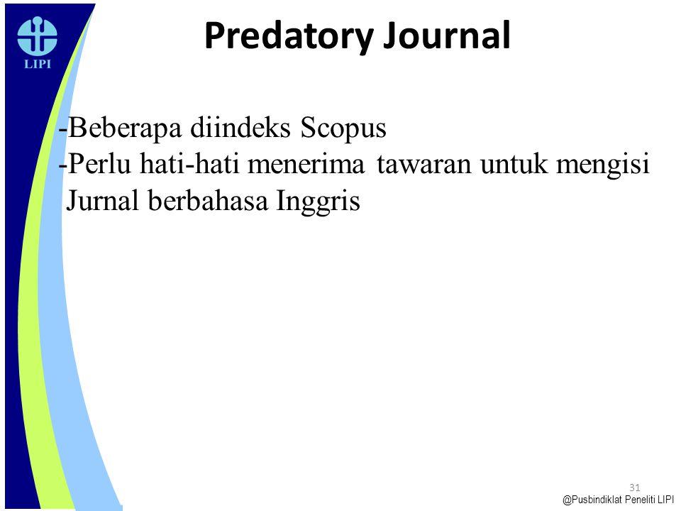 30 -1 URL untuk 1 jurnal, 1 pdf untuk setiap artikel -Transparan editorial board: afiliasi, alamat kontak, link ke website yang memuat info masing2 an